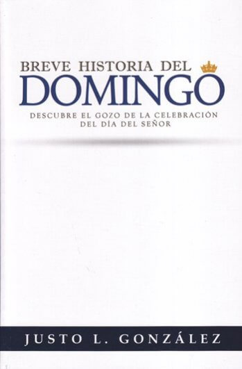 La Breve Historia del Domingo (de la perspectiva no-sabatarianista)
