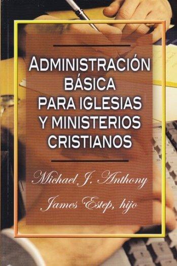 Administración Básica para Iglesias y Ministerios Cristianos (pasta flexible)