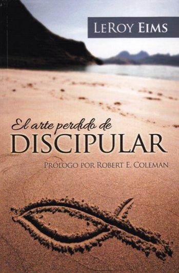 El Arte Perdido de Discipular