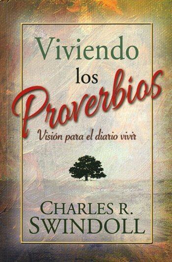 Viviendo los Proverbios - Visión para el Diario Vivir