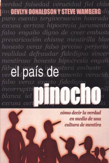 El País de Pinocho..Cómo Decir la Verdad en Medio de una Cultura de Mentira
