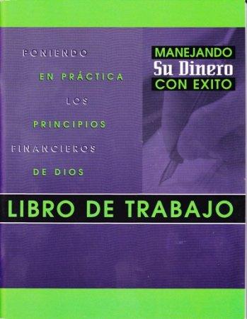 Manejando Su Dinero con Exito - Libro de Trabajo (la guía para lideres está disponible gratis en www.lifeway.com/espanol)