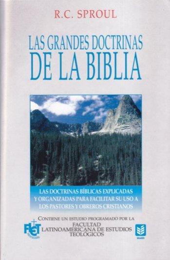 Las Grandes Doctrinas de la Biblia - las doctrinas bíblicas explicadas y organizadas para facilitar su uso a los pastores y obreros cristianos (FLET)
