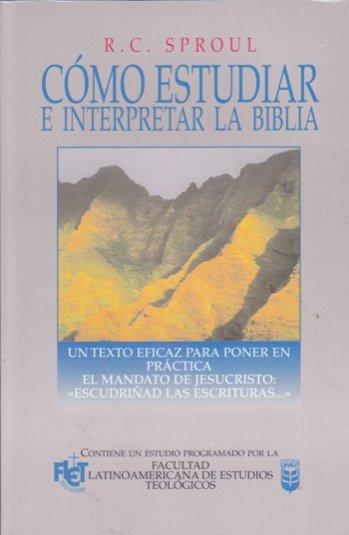 Como Estudiar E Interpretar la Biblia - FLET