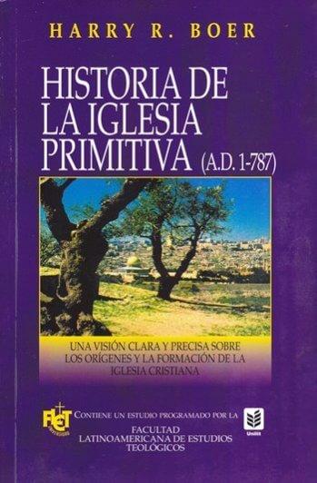 La Historia de la Iglesia Primativa: Desde el Siglo I Hasta 787 AD  (FLET)