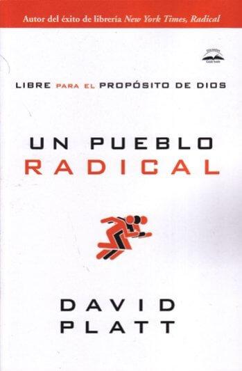Un Pueblo Radical - libre para el propósito de Dios