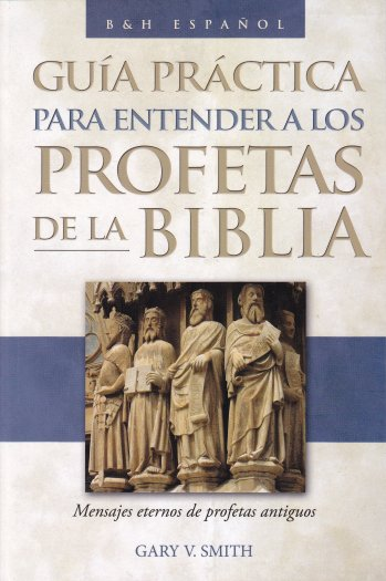 Guía Práctica para Entender a los Profetas de la Biblia