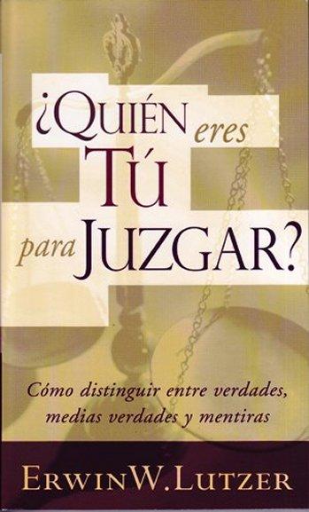 ¿Quién Eres Tú Para Juzgar? (Bolsillo)