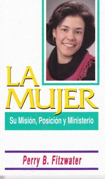 La Mujer: Su Misión
