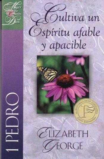 Cultiva un Espíritu Afable y Apacible: 1 Pedro