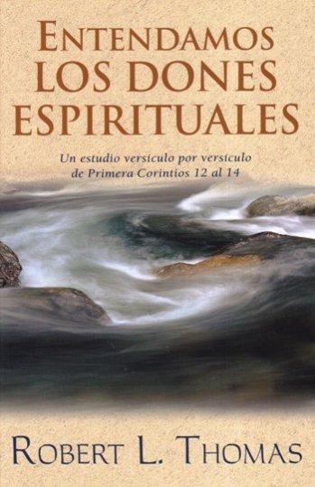 Entendamos los Dones Espiritualess: un estudio de 1 Corintios 12 a 14