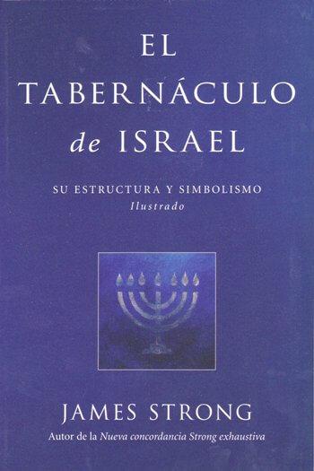 El Tabernáculo de Israel..Su Estructura y Simbolismo