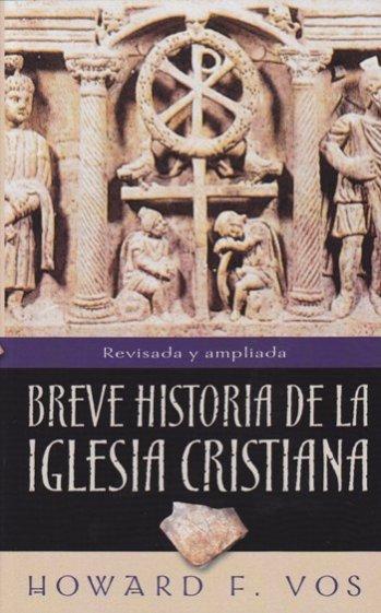 Breve Historia de la Iglesia Cristiana Nueva Edición