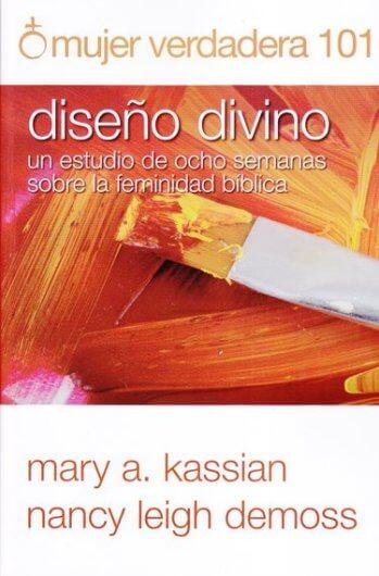 Mujer Verdadadera 101: Diseño Divino - un estudio de 8 semanas sobre la feminidad bíblica