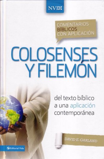 Colosenses y Filemón: Comentario NVI - del texto bíblico a una aplicación contemporánea (pasta dura)