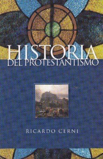 La Historia del Protestantismo