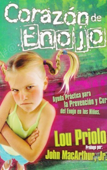 Corazón de Enojo - ayuda práctica para la prevención y cura del enojo en los niños