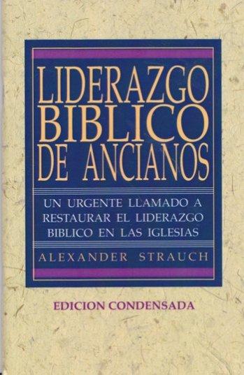 Liderazgo Bíblico de Ancianos (Edición Condensada)