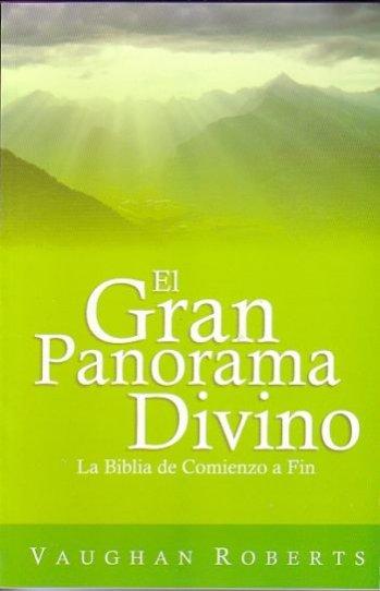 El Gran Panorama Divino..La Biblia de Comienzo a Fin
