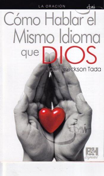 La Oración: Cómo Hablar el Mismo Idioma que Dios