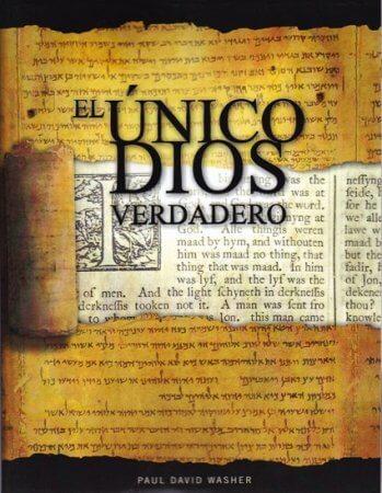El Único Dios Verdadero - Un estudio bíblico de la doctrina de Dios
