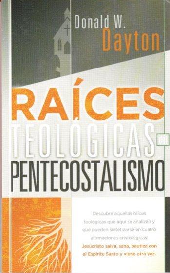 Raíces Teológicas del Pentacostalismo