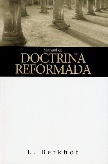 Manual de Doctrina Cristiana (Reformada)