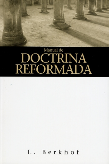 Manual de Doctrina Cristiana (Reformada)
