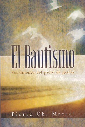 El Bautismo - el Sacramento del Pacto de Gracia