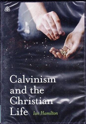 Calvinism and the Christian Life / El Calvinsimo y la Vida Cristiana - DVD (doblado al español) 6 lecciones en 2 discos
