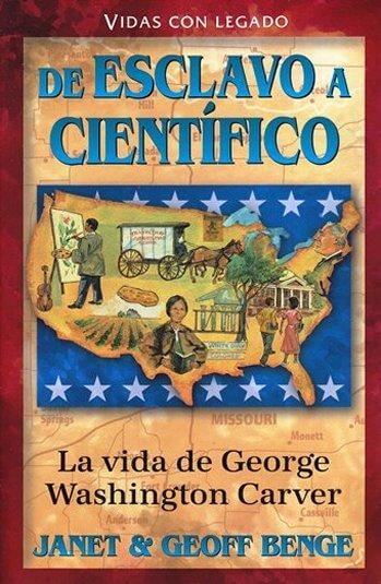 De Esclavo a Científico - La Vida de George Washington Carver