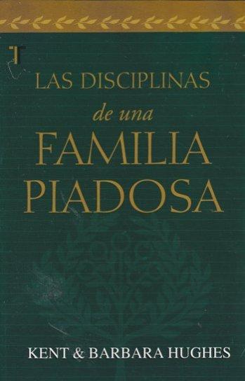 Las Disciplinas de una Familia Piadosa
