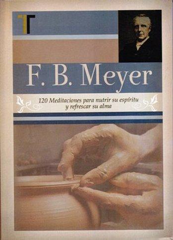 120 Meditaciones para Nutrir Su Espíritu y Refrescar Su Alma (F.B. Meyer) - pasta flexible