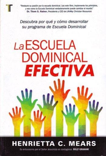La Escuela Dominical Efectiva - por qué y cómo desarrollar su programa de Escuela Dominical