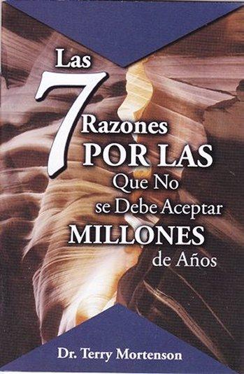 Las 7 Razones por las que No Se Debe Aceptar Milliones de Años