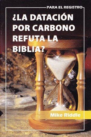 ¿La Datación por Carbono Refuta la Biblia?