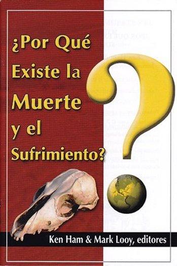 ¿Por Qué Existe la Muerte y el Sufrimiento?