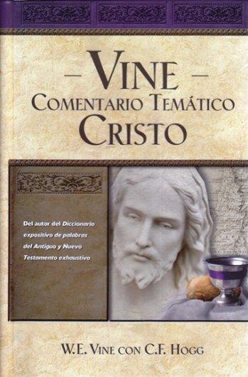 Vine Comentario Temático - sobre la persona y obra de Cristo (pasta dura)