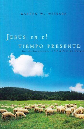 """Jesús en el Tiempo Presente: Las declaraciones """"YO SOY"""" de Cristo"""