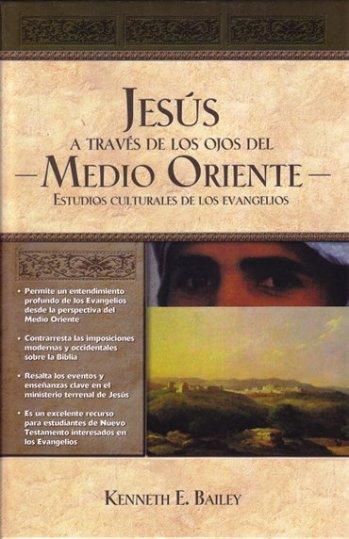 Jesús a Través de los Ojos del Medio Oriente: estudios culturales de los Evangelios (pasta dura)
