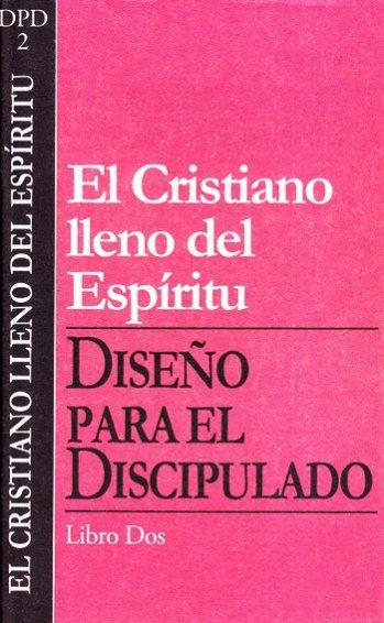DPD 2: El Cristiano lleno del Espíritu - Vol.2 Serie  Diseño para el Discipulado