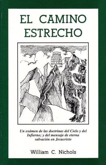El Camino Estrecho que Lleva a la Vida (libro) - un examen de las doctrinas del cielo y del infierno