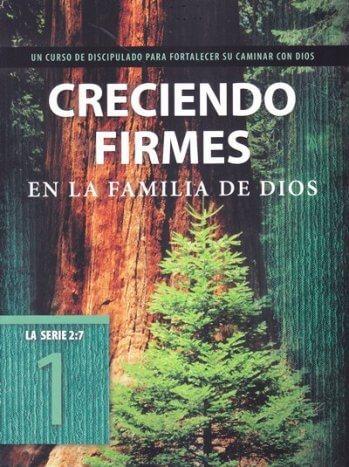 Creciendo Firmes en la Familia de Dios (1) - un curso de discipulado para fortalecer su caminar con Dios