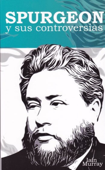 Spurgeon y Sus Controversias