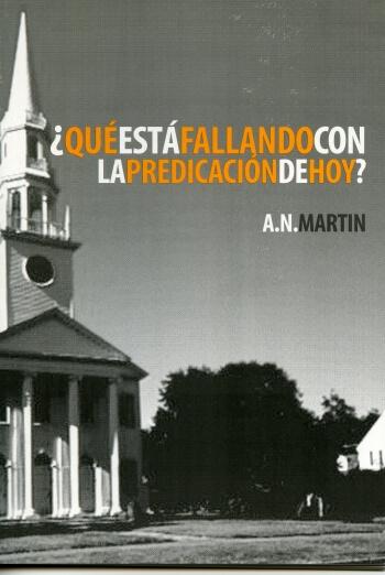¿Qué Está Fallando Con La Predicación de Hoy?