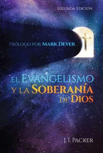 El Evangelismo y la Soberanía de Dios (2a Edición)
