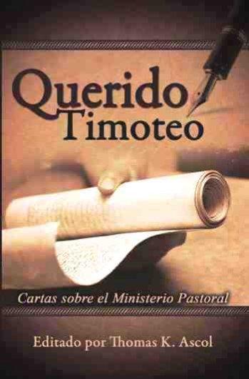 Querido Timoteo - Cartas sobre el Ministerio Pastoral