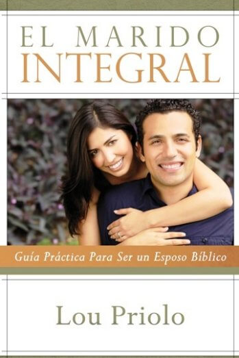 El Marido Integral - Guía Práctica para Ser un Esposo Bíblico