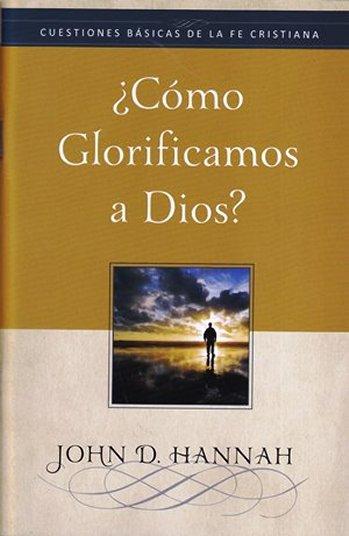 ¿Cómo Glorificamos a Dios? (tratado)