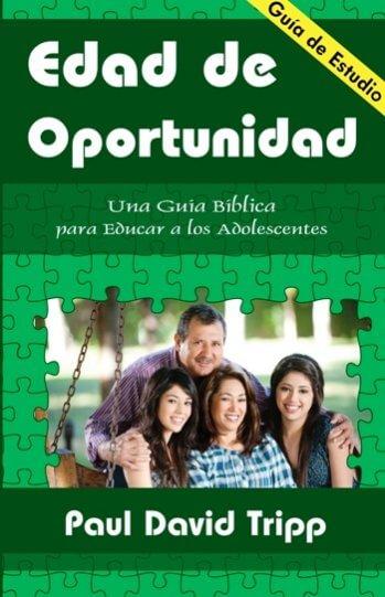 Edad de Oportunidad: Una Guía para Educar a los Adolescentes - GUIA DE ESTUDIO